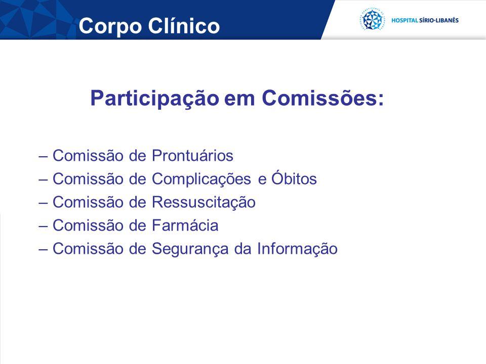 Pulsar... Participação em Comissões: – Comissão de Prontuários – Comissão de Complicações e Óbitos – Comissão de Ressuscitação – Comissão de Farmácia