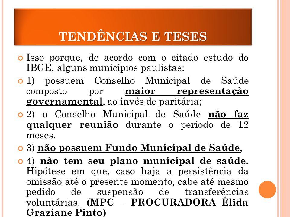 Isso porque, de acordo com o citado estudo do IBGE, alguns municípios paulistas: 1) possuem Conselho Municipal de Saúde composto por maior representação governamental, ao invés de paritária; 2) o Conselho Municipal de Saúde não faz qualquer reunião durante o período de 12 meses.
