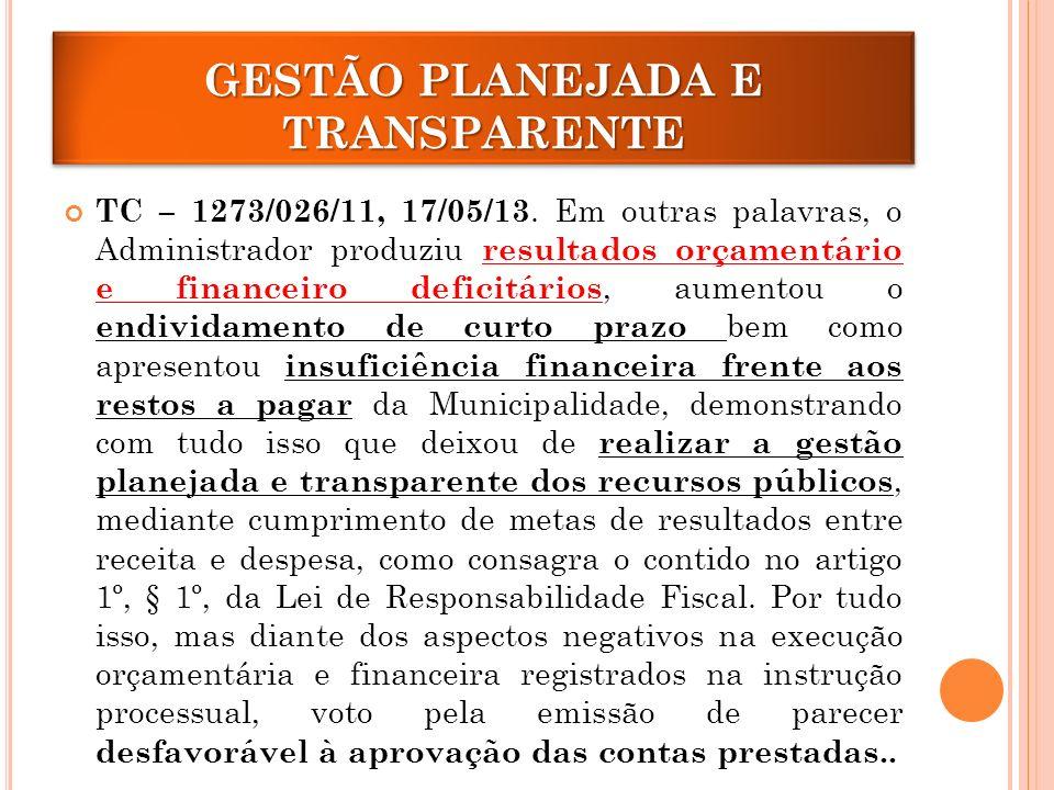 GESTÃO PLANEJADA E TRANSPARENTE TC – 1273/026/11, 17/05/13.