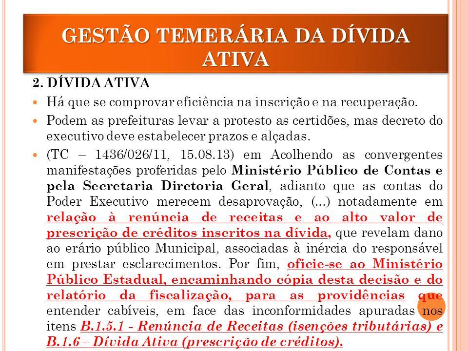 GESTÃO TEMERÁRIA DA DÍVIDA ATIVA 2.