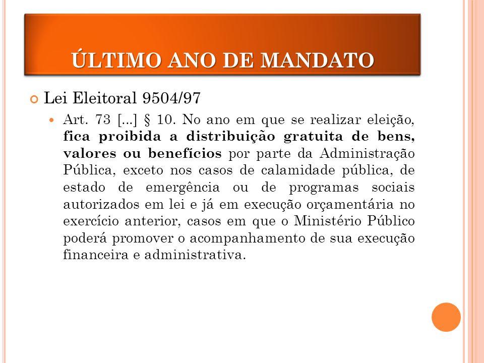 Lei Eleitoral 9504/97 Art.73 [...] § 10.