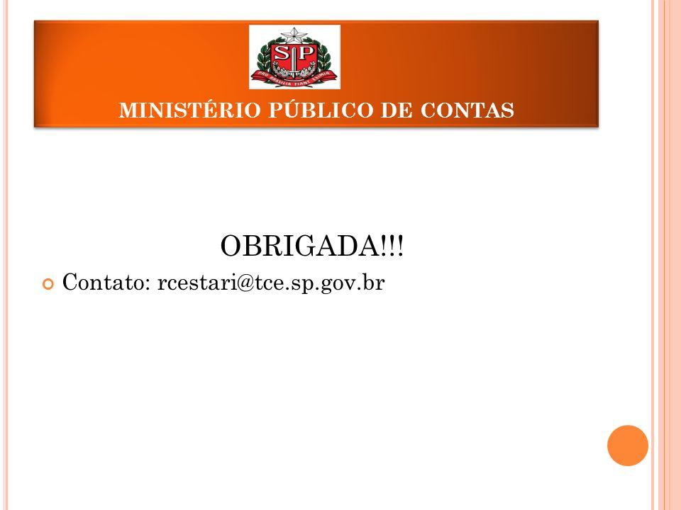 MINISTÉRIO PÚBLICO DE CONTAS OBRIGADA!!! Contato: rcestari@tce.sp.gov.br