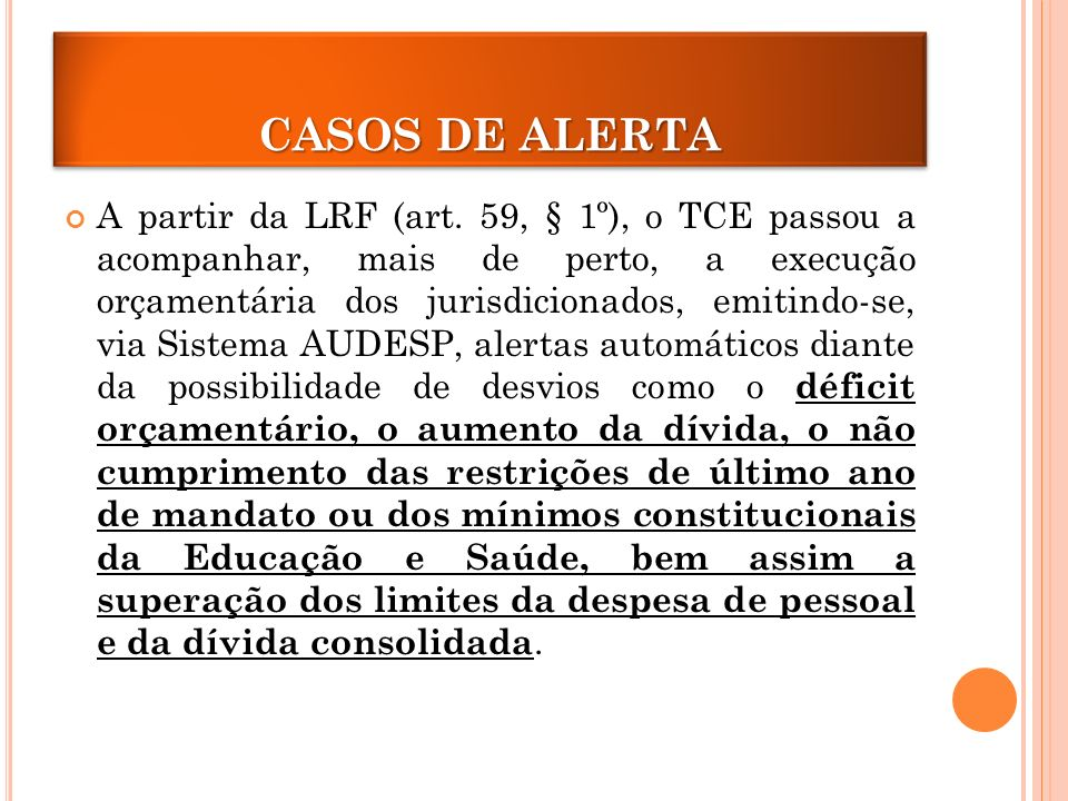 CASOS DE ALERTA A partir da LRF (art.