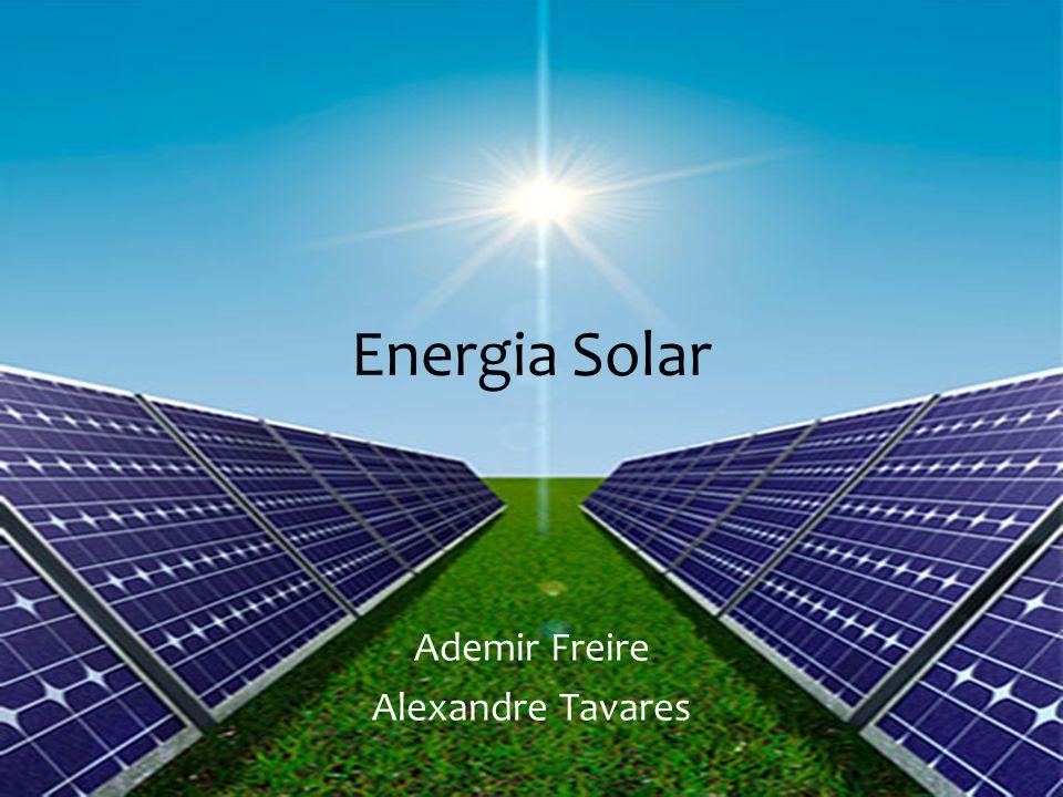 Energia Solar Ademir Freire Alexandre Tavares