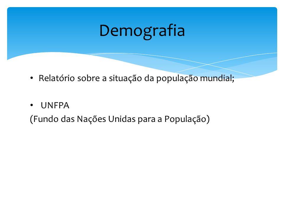 Relatório sobre a situação da população mundial; UNFPA (Fundo das Nações Unidas para a População) Demografia