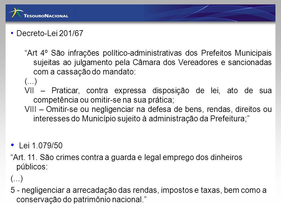 Decreto-Lei 201/67 Art 4º São infrações político administrativas dos Prefeitos Municipais sujeitas ao julgamento pela Câmara dos Vereadores e sanciona