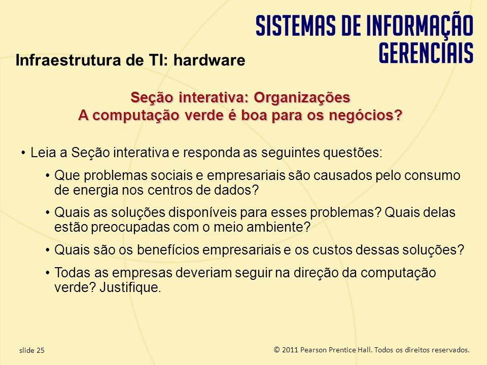 4.25 Copyright © 2011 Pearson Education, Inc. publishing as Prentice Hall © 2011 Pearson Prentice Hall. Todos os direitos reservados.slide 25 © 2011 P