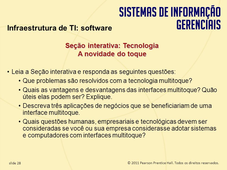 4.28 Copyright © 2011 Pearson Education, Inc. publishing as Prentice Hall © 2011 Pearson Prentice Hall. Todos os direitos reservados.slide 28 © 2011 P