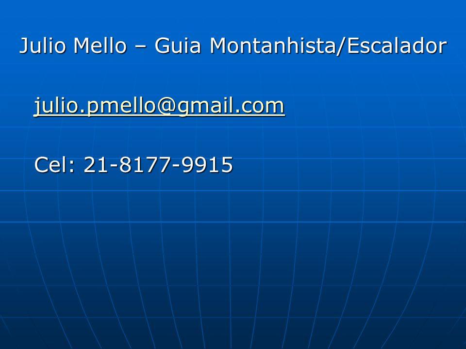 Julio Mello – Guia Montanhista/Escalador Julio Mello – Guia Montanhista/Escalador julio.pmello@gmail.com julio.pmello@gmail.comjulio.pmello@gmail.com