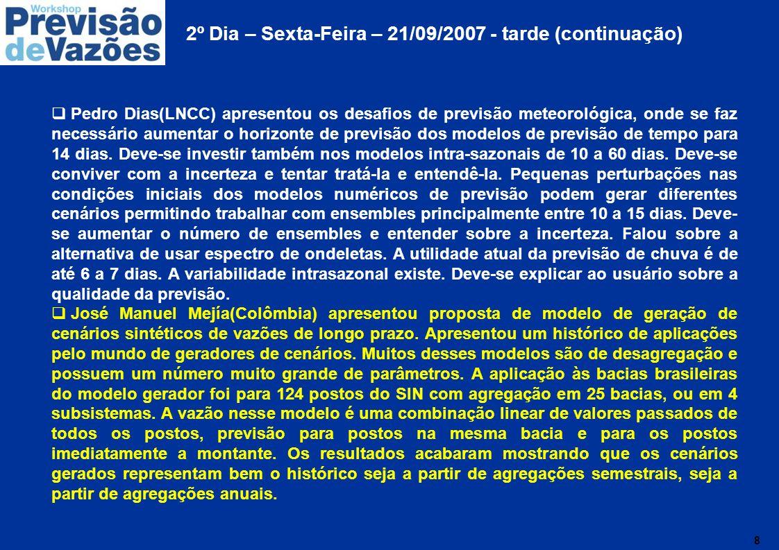 9 FORMULÁRIOS DE AVALIAÇÃO CONCLUSÕES FINAIS Modelos Chuva-Vazão demandam melhoria e ampliação de previsão de precipitação.