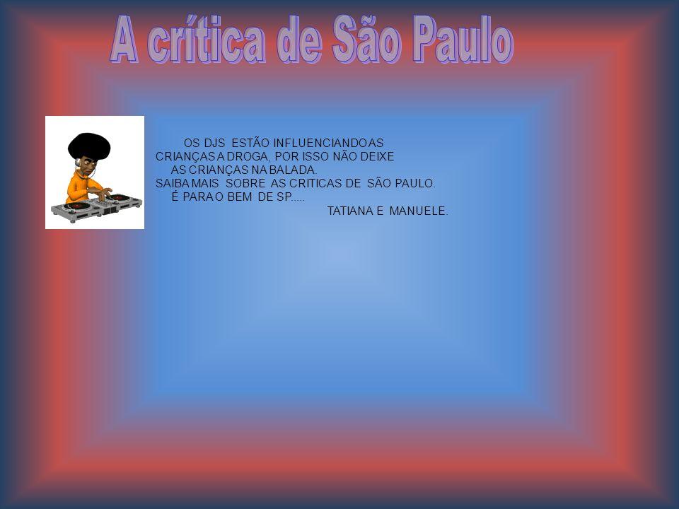 OS DJS ESTÃO INFLUENCIANDO AS CRIANÇAS A DROGA, POR ISSO NÃO DEIXE AS CRIANÇAS NA BALADA. SAIBA MAIS SOBRE AS CRITICAS DE SÃO PAULO. É PARA O BEM DE S