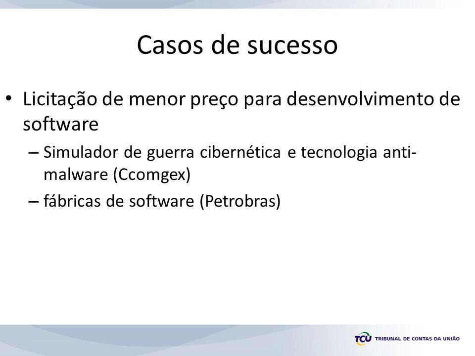 Casos de sucesso Licitação de menor preço para desenvolvimento de software – Simulador de guerra cibernética e tecnologia anti- malware (Ccomgex) – fábricas de software (Petrobras)