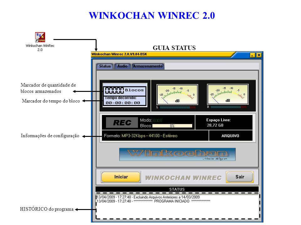 WINKOCHAN WINREC 2.0 GUIA STATUS Marcador de quantidade de blocos armazenados Marcador do tempo do bloco HISTÓRICO do programa Informações de configuração