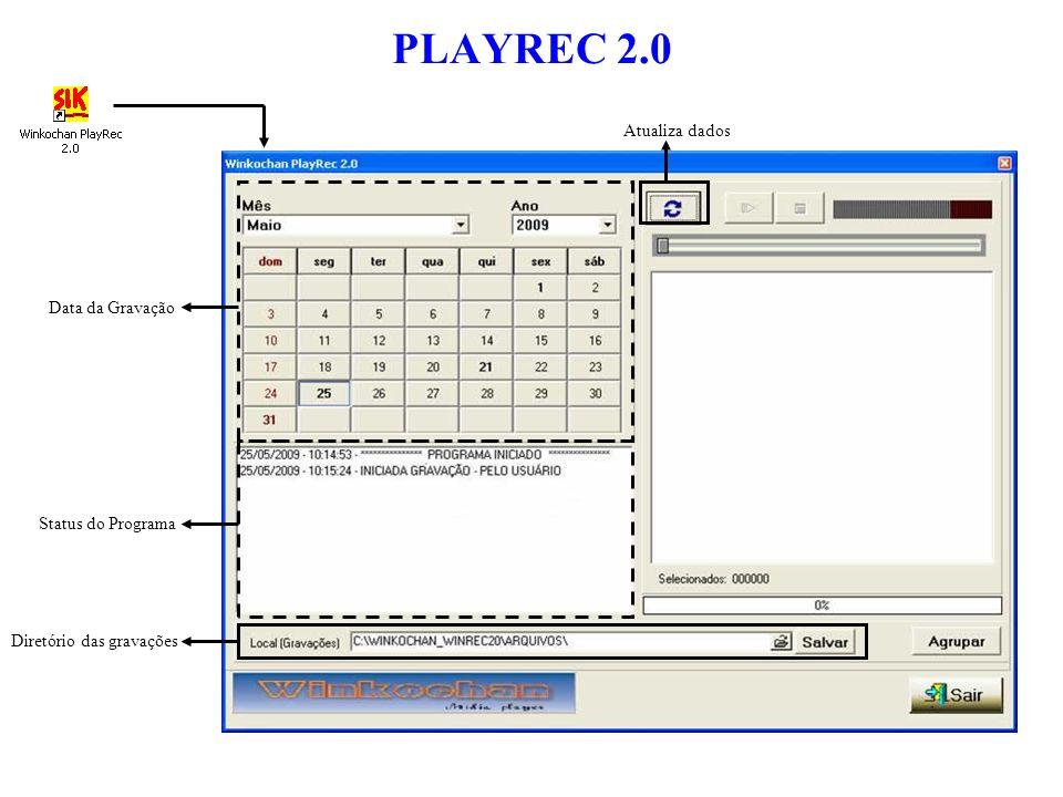 PLAYREC 2.0 Status do Programa Data da Gravação Diretório das gravações Atualiza dados