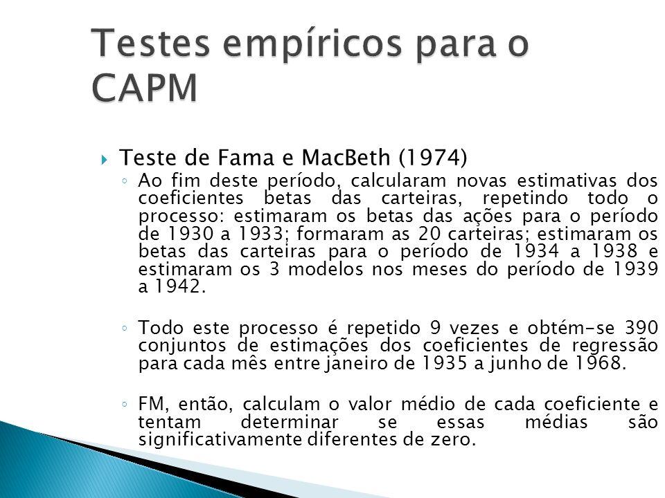 Teste de Fama e MacBeth (1974) Ao fim deste período, calcularam novas estimativas dos coeficientes betas das carteiras, repetindo todo o processo: est