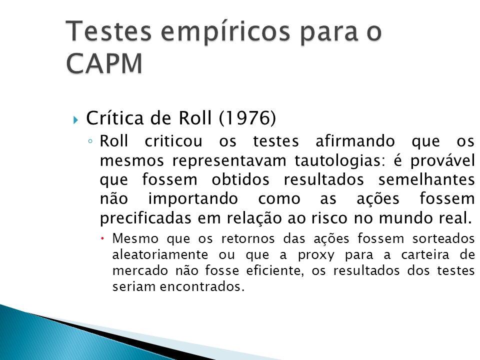 Crítica de Roll (1976) Roll criticou os testes afirmando que os mesmos representavam tautologias: é provável que fossem obtidos resultados semelhantes