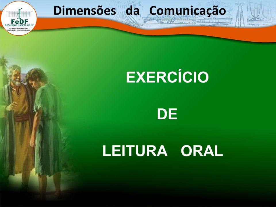 EXERCÍCIO DE LEITURA ORAL Dimensões da Comunicação
