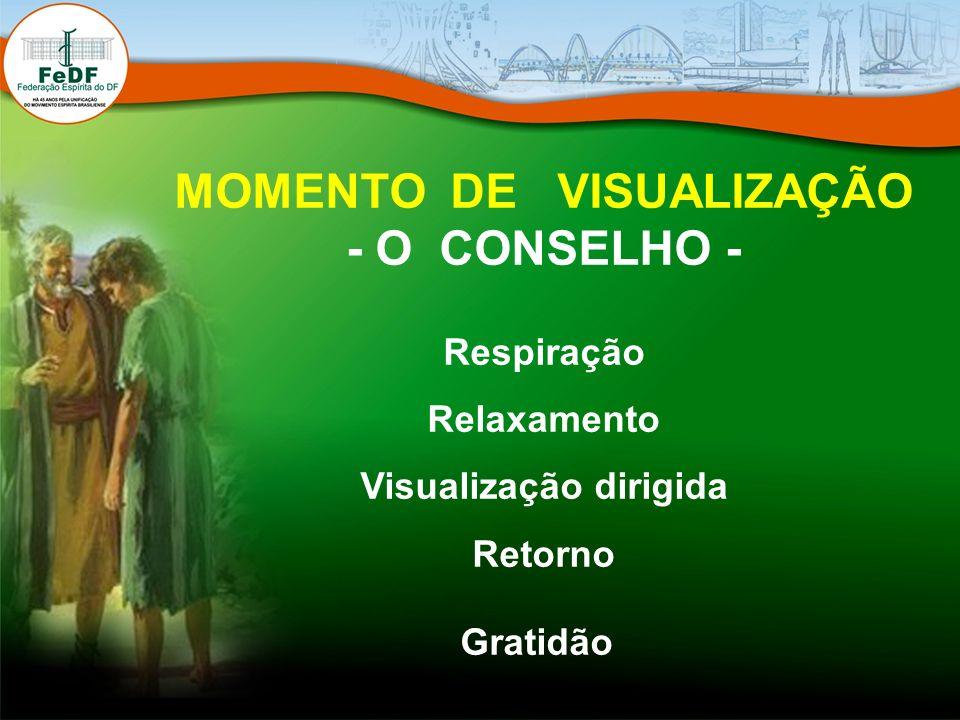 MOMENTO DE VISUALIZAÇÃO - O CONSELHO - Respiração Relaxamento Visualização dirigida Retorno Gratidão