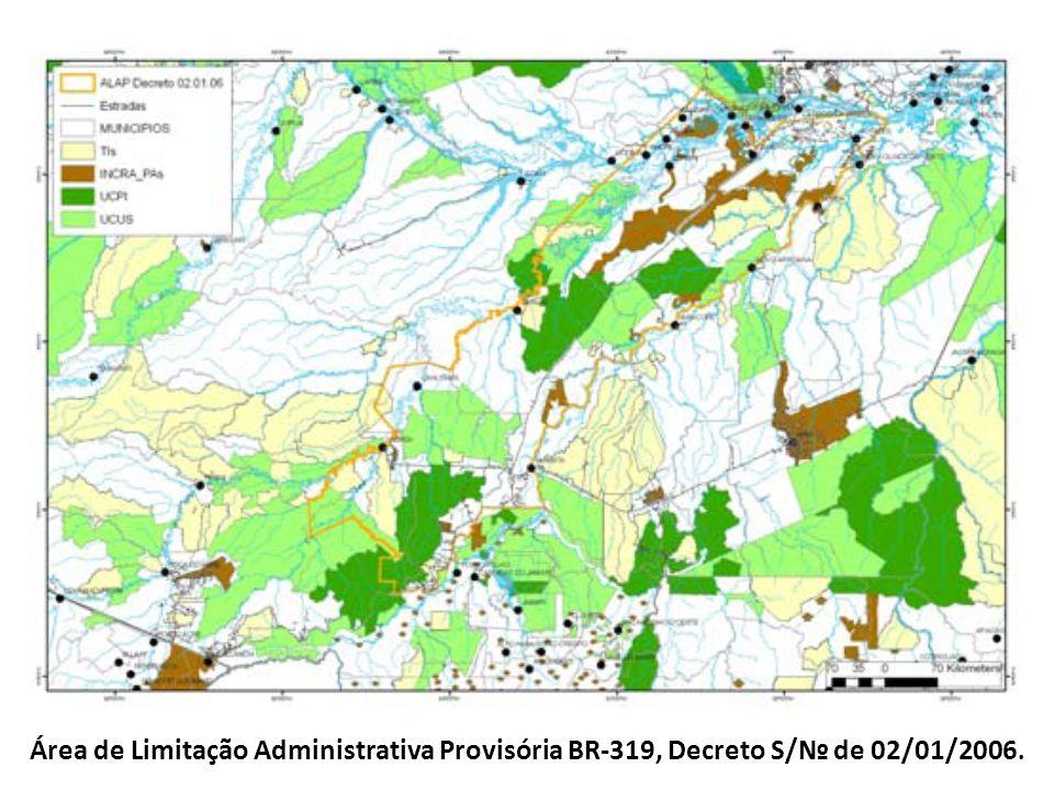 Área de Limitação Administrativa Provisória BR-319, Decreto S/ de 02/01/2006.