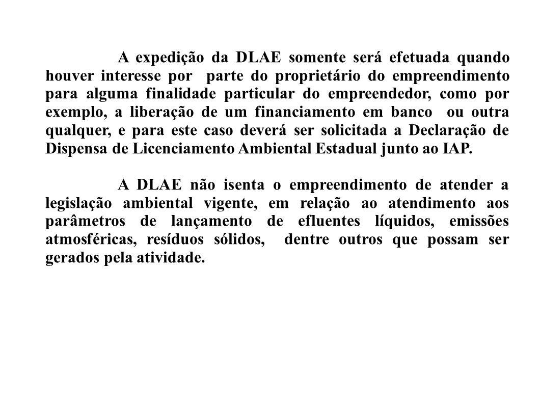 A expedição da DLAE somente será efetuada quando houver interesse por parte do proprietário do empreendimento para alguma finalidade particular do emp