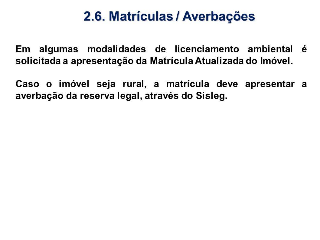 Em algumas modalidades de licenciamento ambiental é solicitada a apresentação da Matrícula Atualizada do Imóvel. Caso o imóvel seja rural, a matrícula