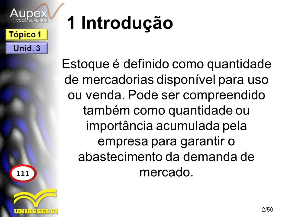 1 Introdução Estoque é definido como quantidade de mercadorias disponível para uso ou venda. Pode ser compreendido também como quantidade ou importânc