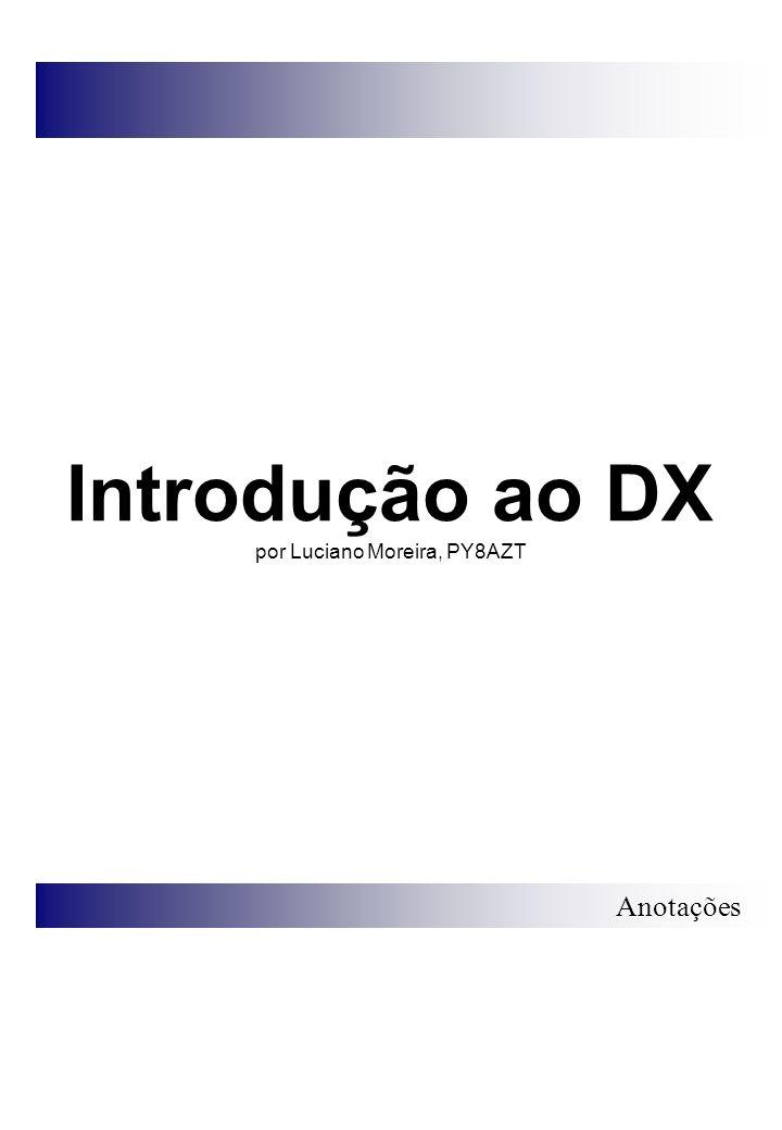 Anotações Introdução ao DX por Luciano Moreira, PY8AZT
