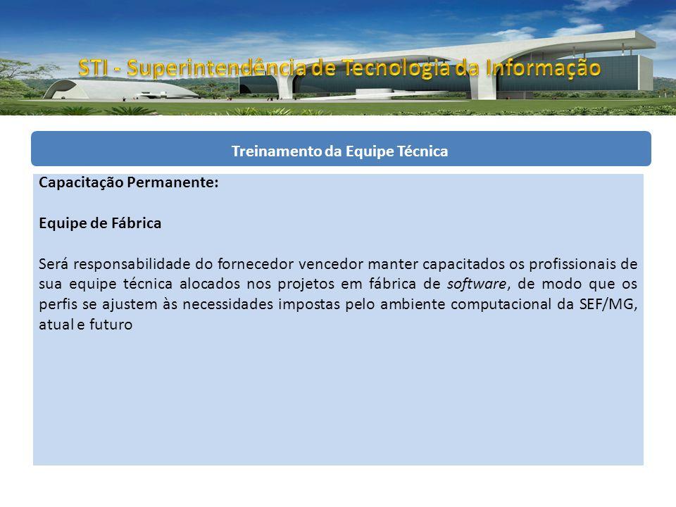 Treinamento da Equipe Técnica Equipe Alocada Previsão anual de R$ 200.000,00 - A SEF somente pagará pelos cursos efetivamente realizados.