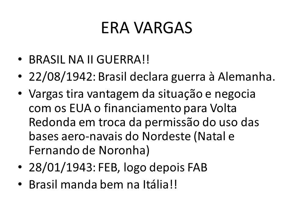 ERA VARGAS BRASIL NA II GUERRA!! 22/08/1942: Brasil declara guerra à Alemanha. Vargas tira vantagem da situação e negocia com os EUA o financiamento p