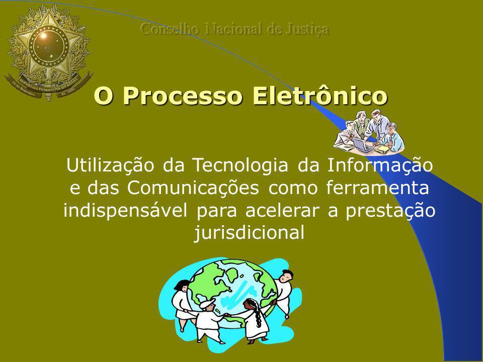 O Processo Eletrônico Utilização da Tecnologia da Informação e das Comunicações como ferramenta indispensável para acelerar a prestação jurisdicional