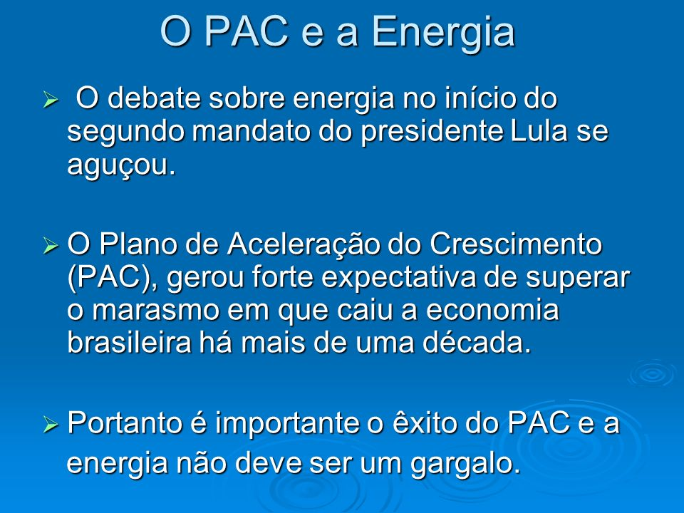 Ações do Atual Governo no Setor Elétrico Suspendeu privatizações Suspendeu privatizações Renegociação de alguns contratos – com El Paso em Manaus, com Shell e Enron em Cuiabá (parcial), com AES na Eletronet (pediu falência) Renegociação de alguns contratos – com El Paso em Manaus, com Shell e Enron em Cuiabá (parcial), com AES na Eletronet (pediu falência) Conclusão e aquisição de termelétricas pela Petrobrás Conclusão e aquisição de termelétricas pela Petrobrás Novo modelo do setor e volta do planejamento - EPE Novo modelo do setor e volta do planejamento - EPE Conclusão da obra de duplicação de Tucurui Conclusão da obra de duplicação de Tucurui Duas novas turbinas de Itaipu Duas novas turbinas de Itaipu