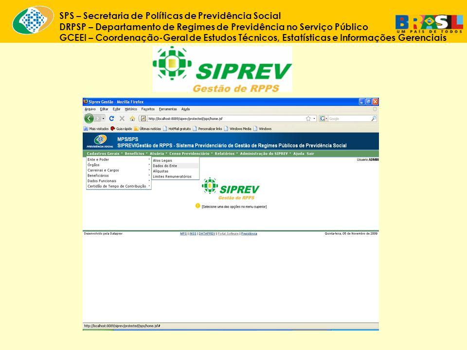 SPS – Secretaria de Políticas de Previdência Social DRPSP – Departamento de Regimes de Previdência no Serviço Público GCEEI – Coordenação-Geral de Estudos Técnicos, Estatísticas e Informações Gerenciais