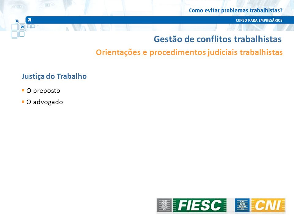 Gestão de conflitos trabalhistas O preposto O advogado Justiça do Trabalho Orientações e procedimentos judiciais trabalhistas 106