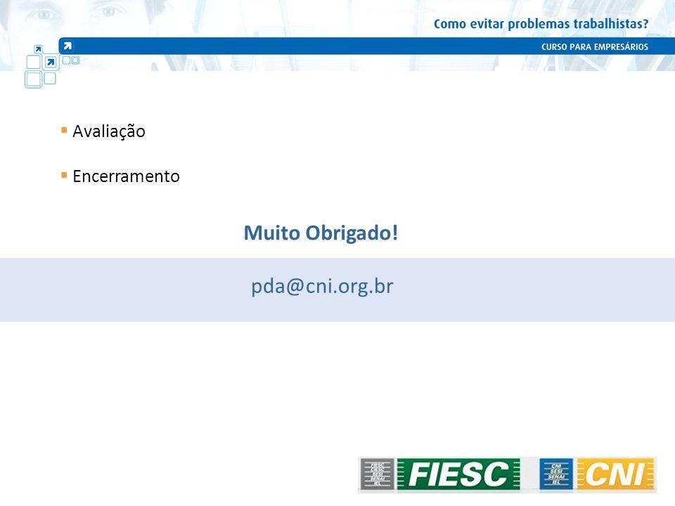 Muito Obrigado! Avaliação Encerramento pda@cni.org.br 116