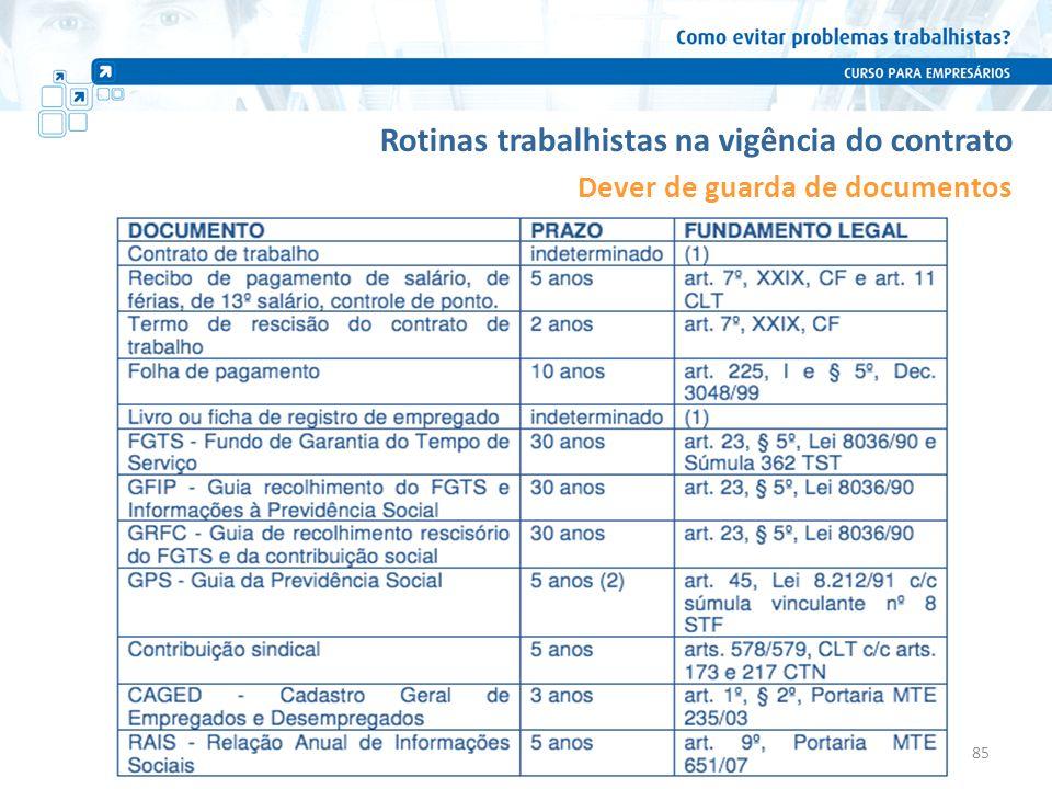 Rotinas trabalhistas na vigência do contrato Dever de guarda de documentos 85