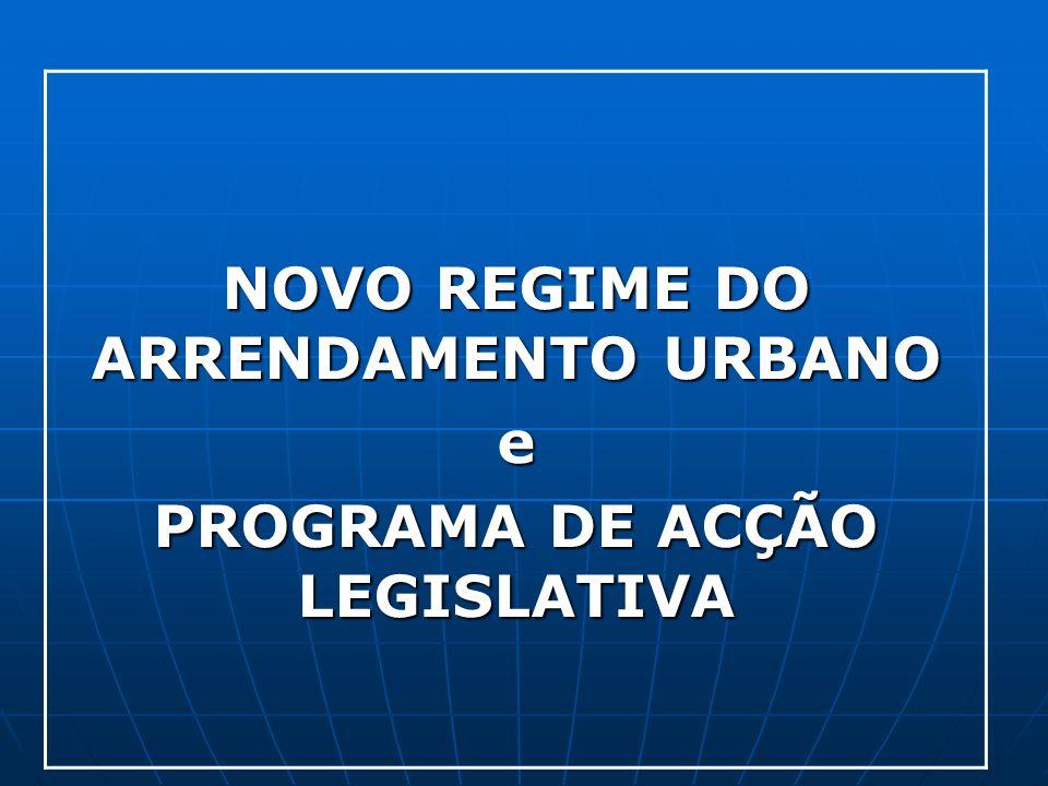 NOVO REGIME DO ARRENDAMENTO URBANO e PROGRAMA DE ACÇÃO LEGISLATIVA
