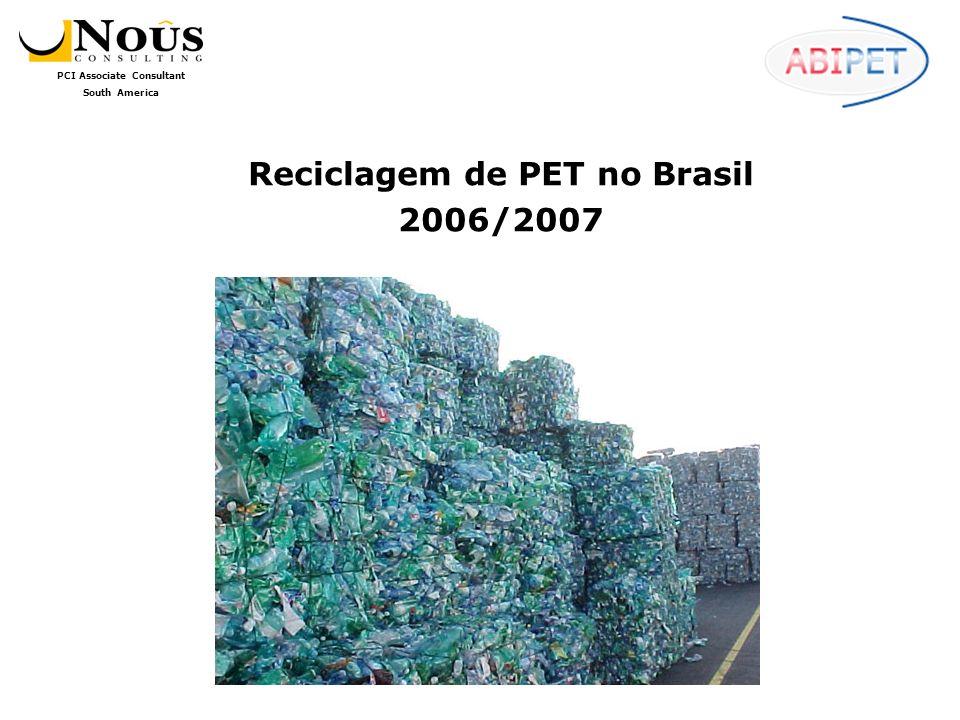 PCI Associate Consultant South America Reciclagem de PET no Brasil 2006/2007