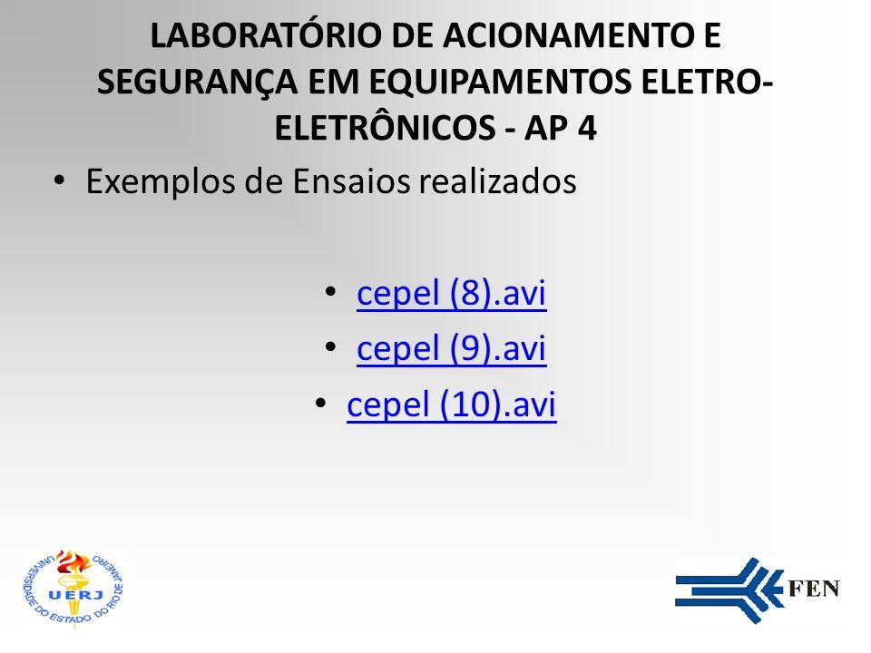 LABORATÓRIO DE ACIONAMENTO E SEGURANÇA EM EQUIPAMENTOS ELETRO- ELETRÔNICOS - AP 4 Realiza ensaios para certificação de conformidade de equipamentos el