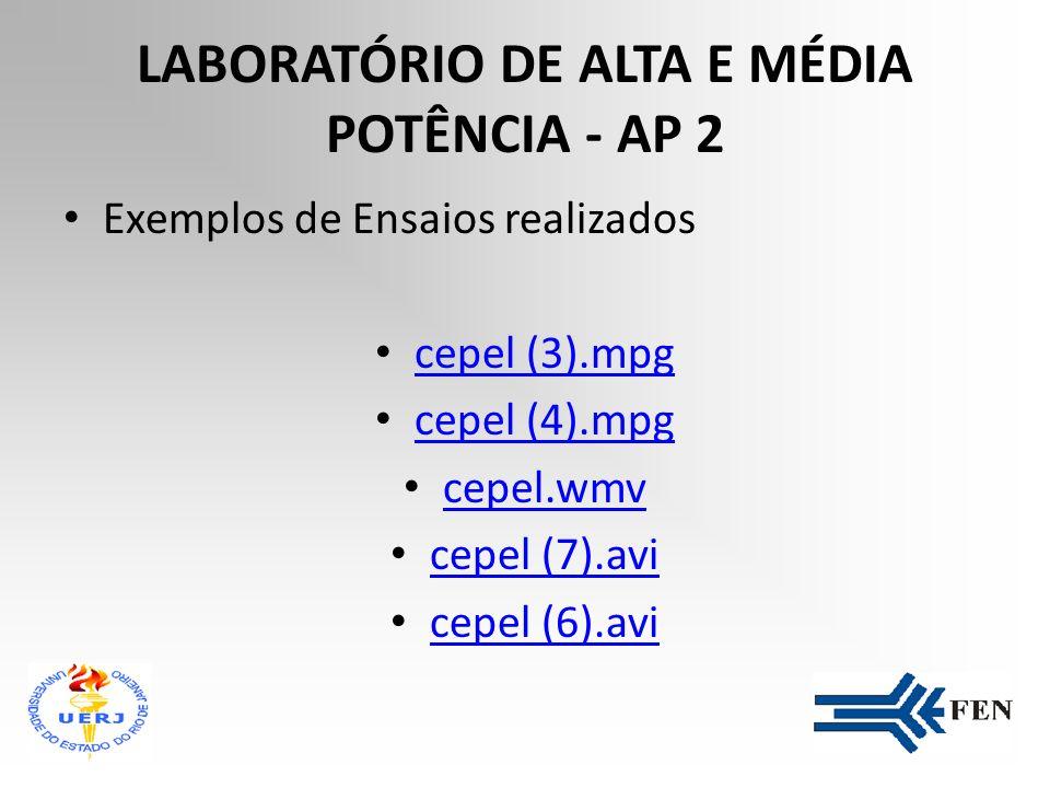 LABORATÓRIO DE ALTA E MÉDIA POTÊNCIA - AP 2 O laboratório está capacitado para realizar ensaios onde são necessárias potências elevadas de curto- circ