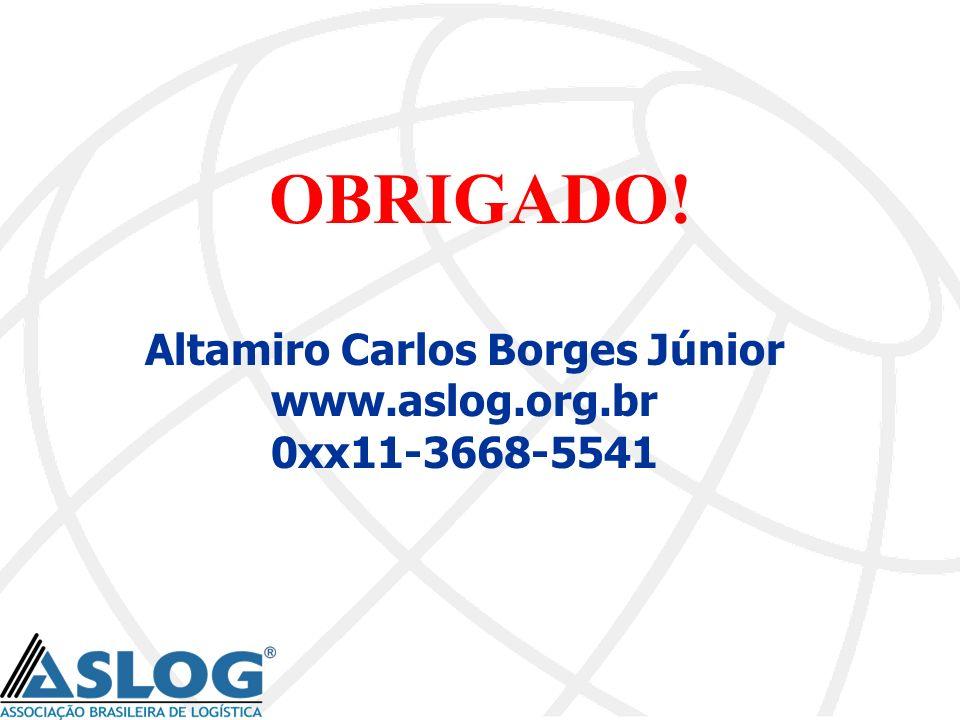 OBRIGADO! Altamiro Carlos Borges Júnior www.aslog.org.br 0xx11-3668-5541