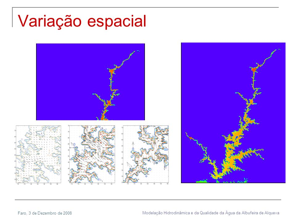 Faro, 3 de Dezembro de 2008 Modelação Hidrodinâmica e da Qualidade da Água da Albufeira de Alqueva Variação espacial
