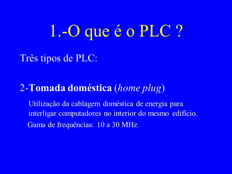 4.-Quem precisa do PLC .Os utentes das radiocomunicações.