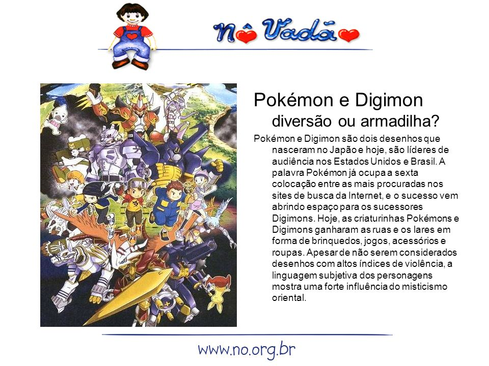 Pokémon e Digimon diversão ou armadilha.