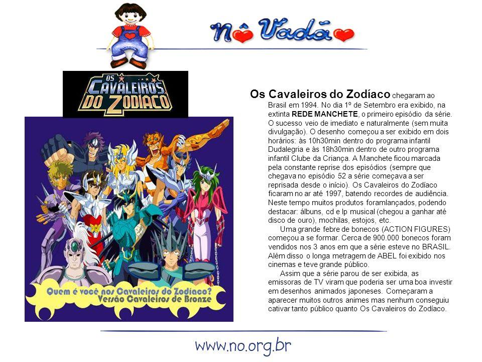 Os Cavaleiros do Zodíaco chegaram ao Brasil em 1994.