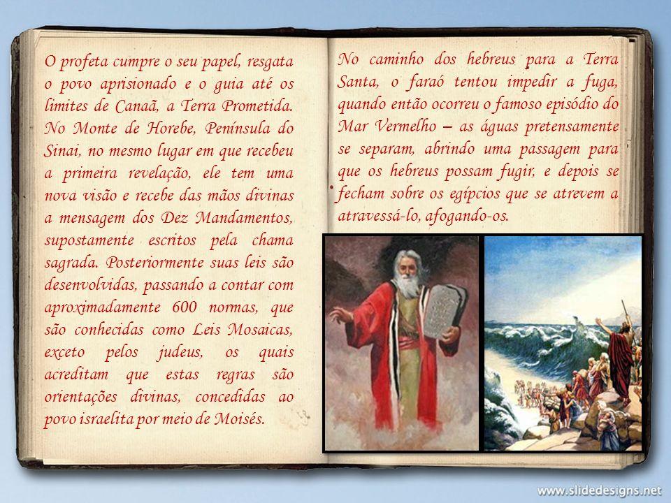 O profeta cumpre o seu papel, resgata o povo aprisionado e o guia até os limites de Canaã, a Terra Prometida. No Monte de Horebe, Península do Sinai,