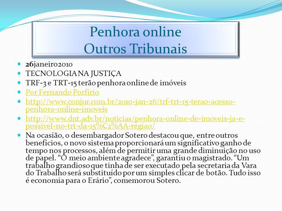 Penhora online Outros Tribunais 26janeiro2010 TECNOLOGIA NA JUSTIÇA TRF-3 e TRT-15 terão penhora online de imóveis Por Fernando Porfírio Por Fernando