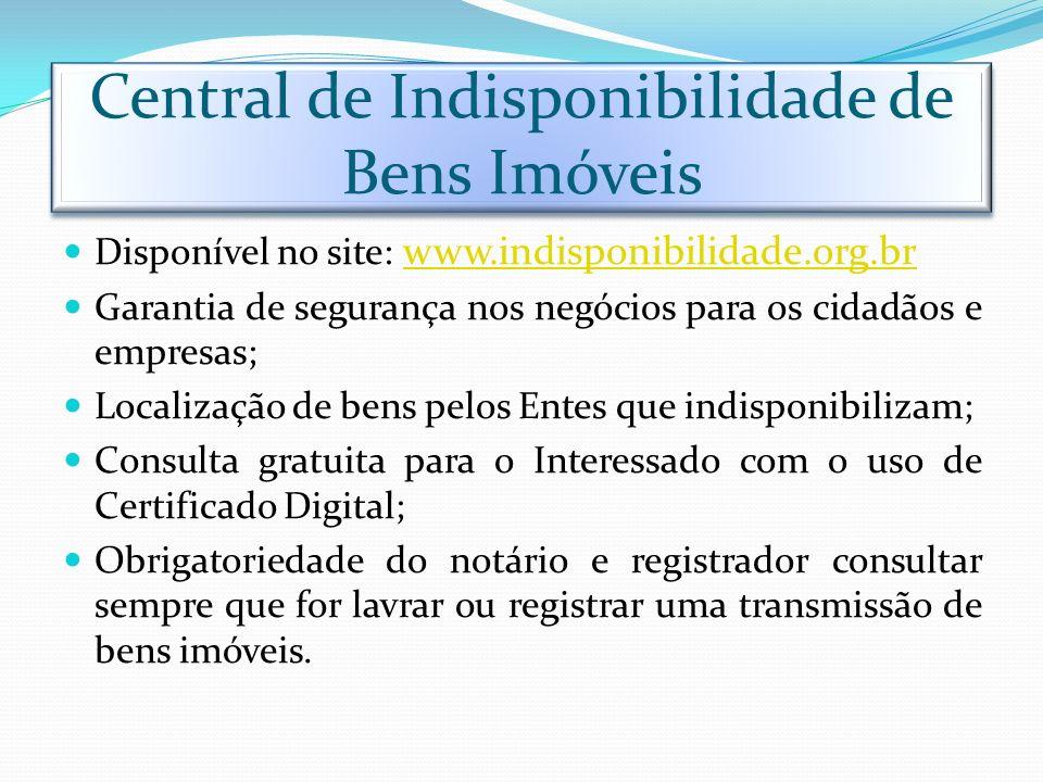 Central de Indisponibilidade de Bens Imóveis Disponível no site: www.indisponibilidade.org.br www.indisponibilidade.org.br Garantia de segurança nos n