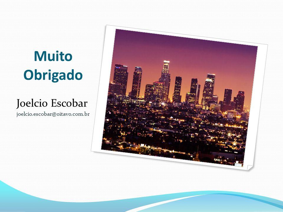 Muito Obrigado Joelcio Escobar joelcio.escobar@oitavo.com.br