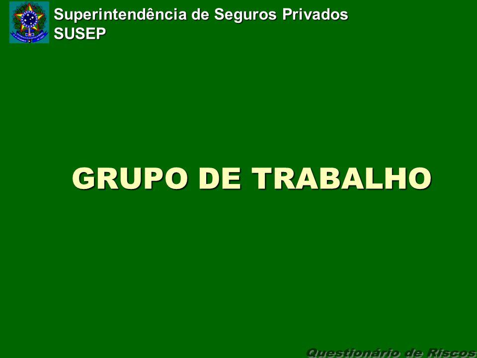 Superintendência de Seguros Privados SUSEP GRUPO DE TRABALHO GRUPO DE TRABALHO