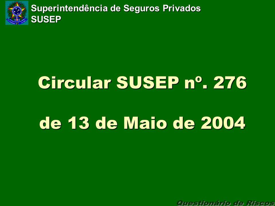 Superintendência de Seguros Privados SUSEP Circular SUSEP nº. 276 de 13 de Maio de 2004